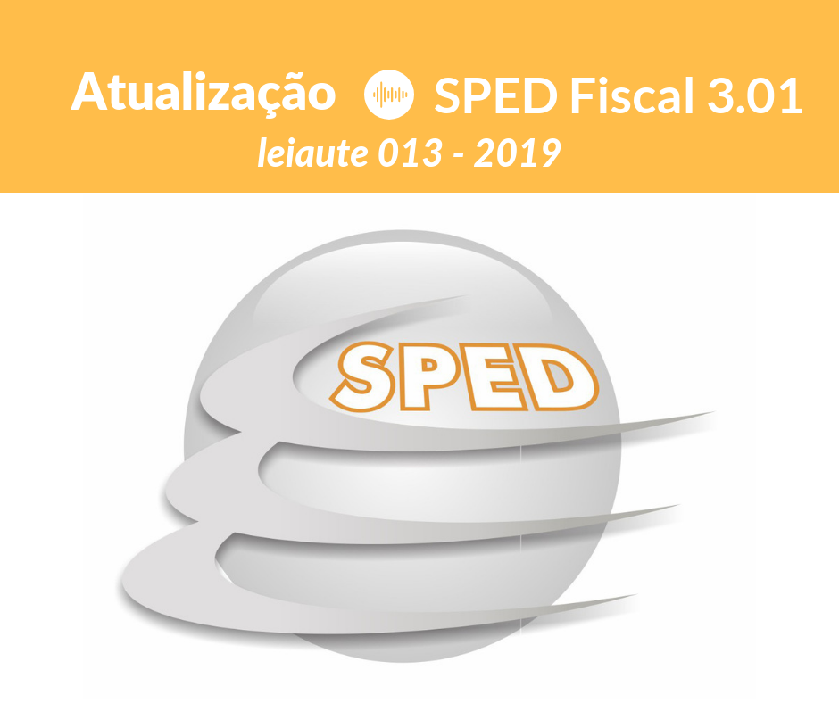SPED Fiscal 3.01 leiaute 013